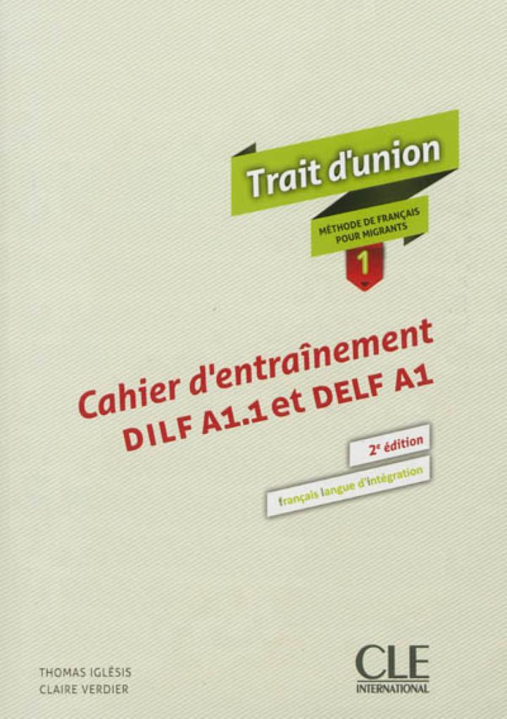 Methode Trait D Union Niveau 1 Exercices Nouvelle Edition Collectif Cle Internat 9782090386530 Apprentissage Francais Langue Etrangere Librairie Filigranes