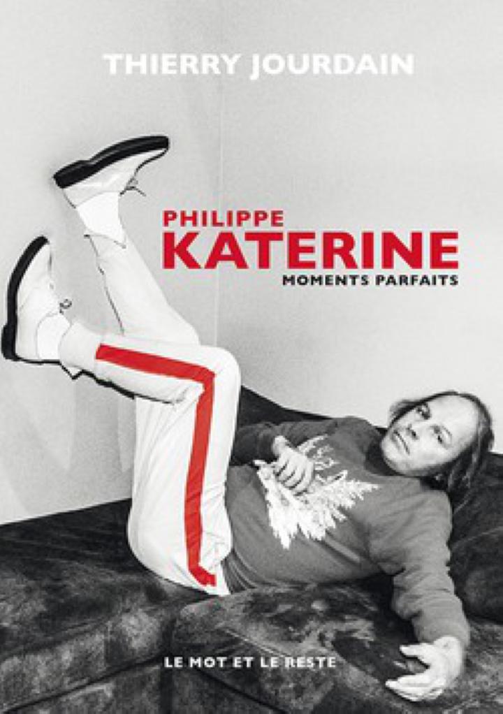 PHILIPPE KATERINE MOMENTS PARFAITS JOURDAIN THIERRY MOT ET LE RESTE 9782361393823 BEAUX ARTS MUSIQUE & DANSE - Librairie Filigranes