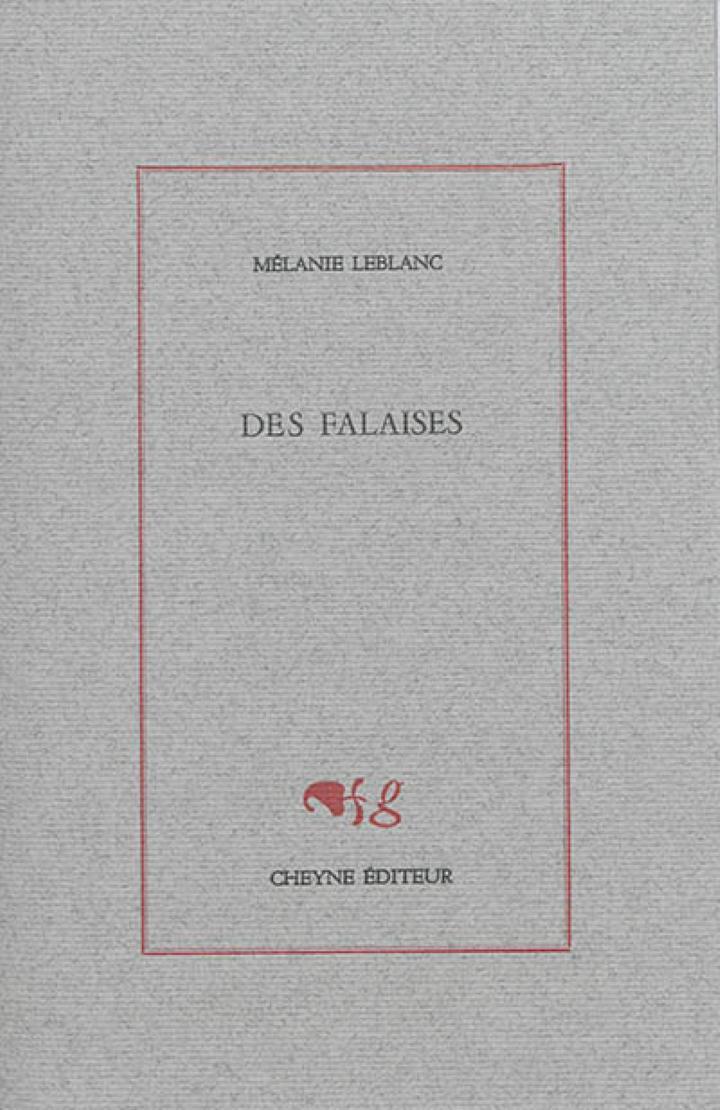 DES FALAISES LEBLANC MELANIE CHEYNE 9782841162260 LITTERATURE POESIE -  Librairie Filigranes