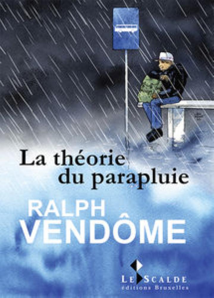 LA THEORIE DU PARAPLUIE VENDOME RALPH LE SCALDE 9782930988160 LITTERATURE  LITTERATURE BELGE - Librairie Filigranes